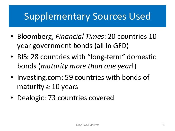 Supplementary Sources Used • Bloomberg, Financial Times: 20 countries 10 year government bonds (all