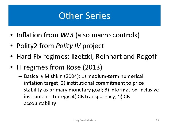 Other Series • • Inflation from WDI (also macro controls) Polity 2 from Polity