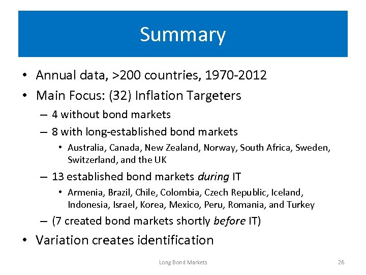 Summary • Annual data, >200 countries, 1970 -2012 • Main Focus: (32) Inflation Targeters