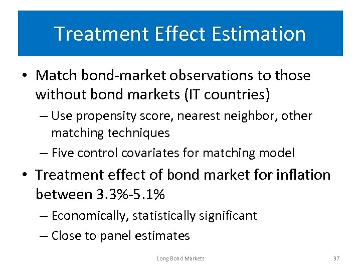 Treatment Effect Estimation • Match bond-market observations to those without bond markets (IT countries)