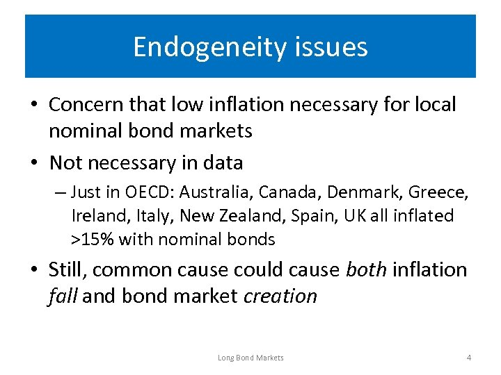 Endogeneity issues • Concern that low inflation necessary for local nominal bond markets •