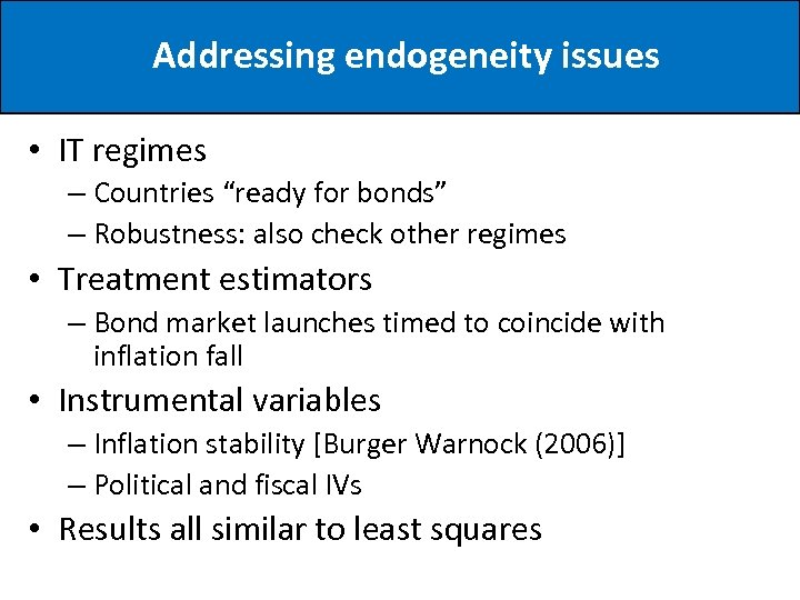 """Addressing endogeneity issues • IT regimes – Countries """"ready for bonds"""" – Robustness: also"""