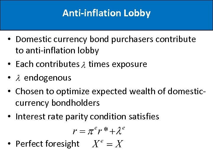 Anti-inflation Lobby • Domestic currency bond purchasers contribute to anti-inflation lobby • Each contributes