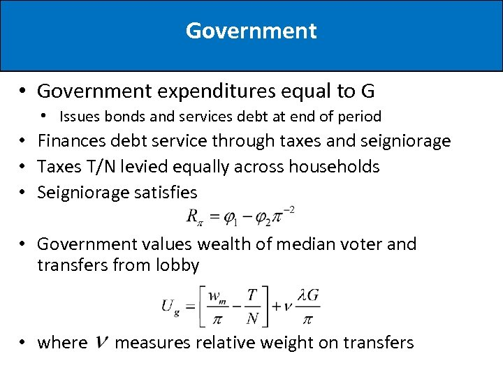 Government • Government expenditures equal to G • Issues bonds and services debt at