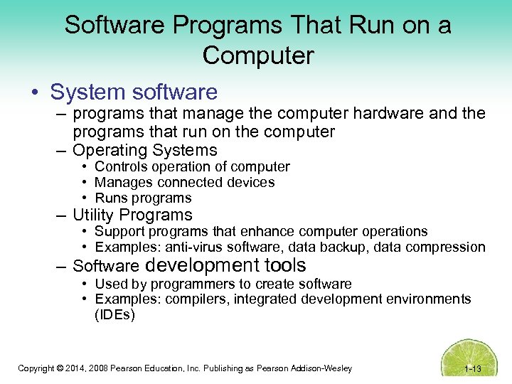 Software Programs That Run on a Computer • System software – programs that manage