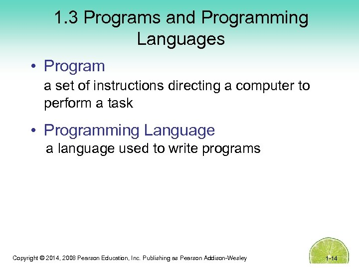 1. 3 Programs and Programming Languages • Program a set of instructions directing a