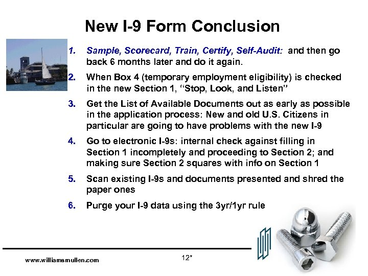 New I-9 Form Conclusion 1. Sample, Scorecard, Train, Certify, Self-Audit: and then go back