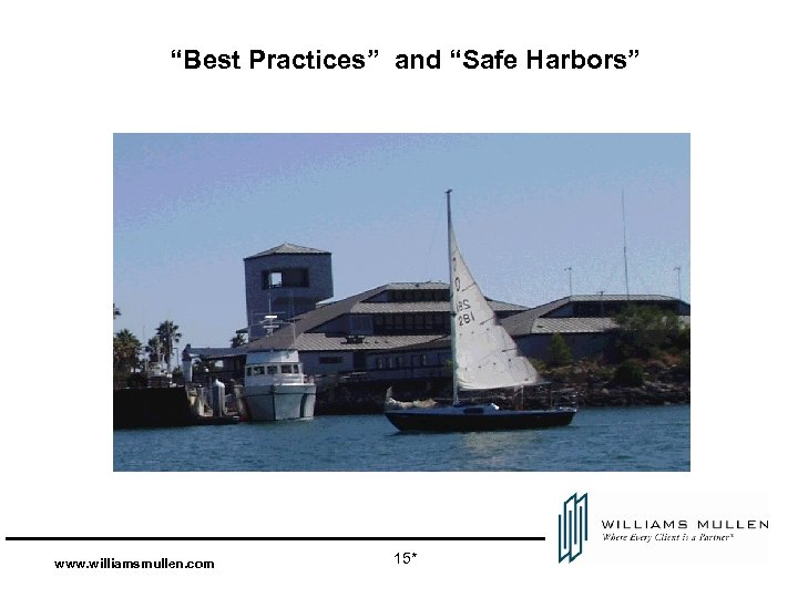 """Best Practices"" and ""Safe Harbors"" www. williamsmullen. com 15*"