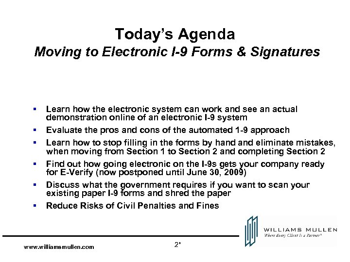 Today's Agenda Moving to Electronic I-9 Forms & Signatures § § § Learn how
