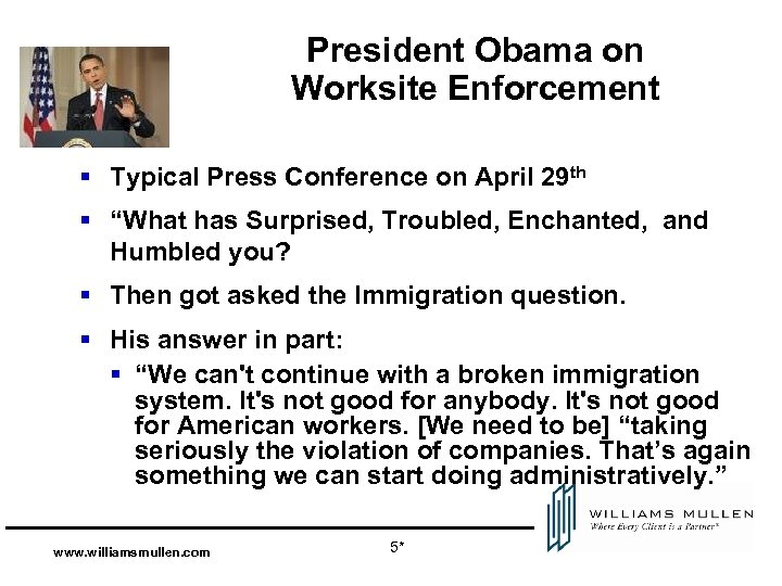 President Obama on Worksite Enforcement § Typical Press Conference on April 29 th §