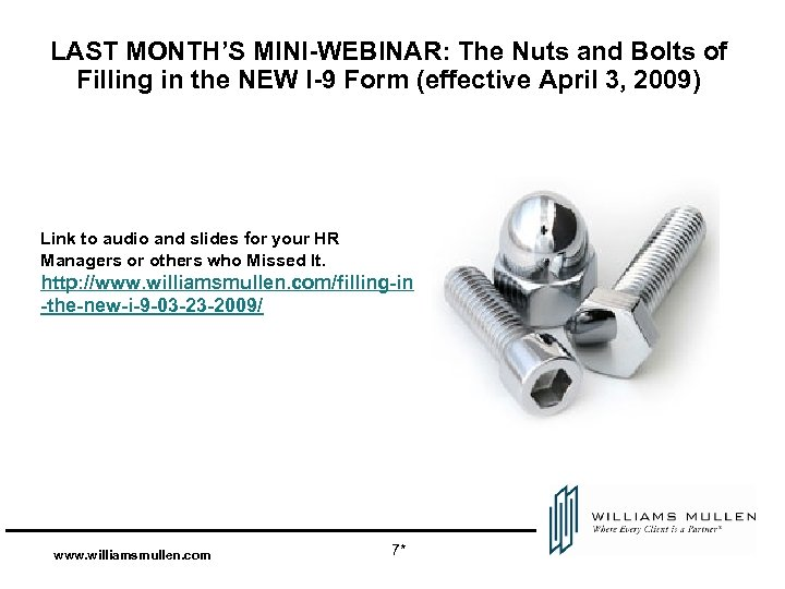 LAST MONTH'S MINI-WEBINAR: The Nuts and Bolts of Filling in the NEW I-9 Form