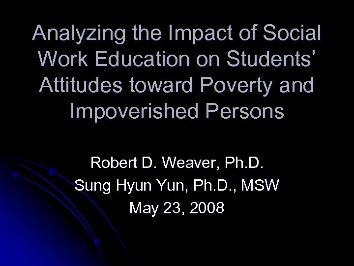 Analyzing the Impact of Social Work Education on Students' Attitudes toward Poverty and Impoverished