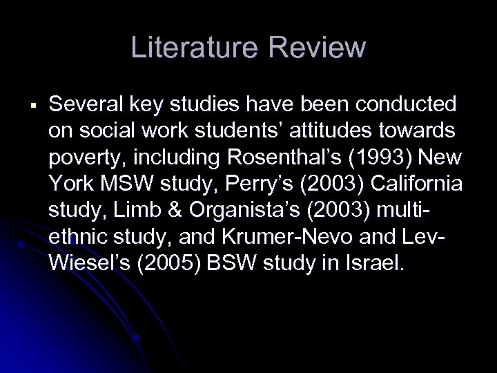 Literature Review § Several key studies have been conducted on social work students' attitudes