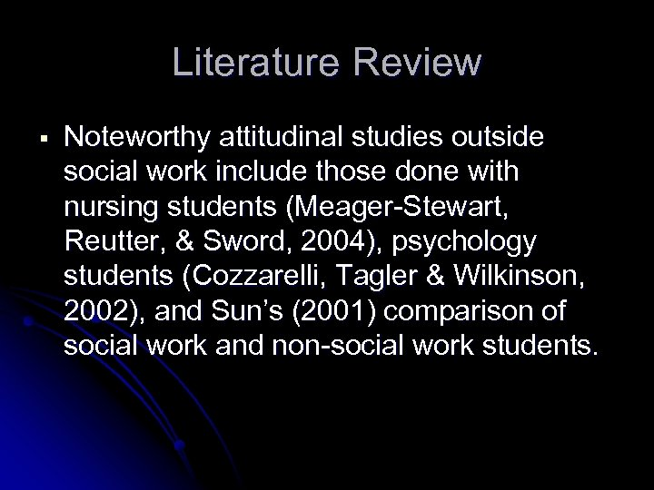 Literature Review § Noteworthy attitudinal studies outside social work include those done with nursing