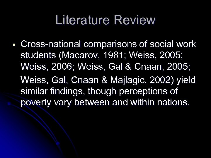 Literature Review § Cross-national comparisons of social work students (Macarov, 1981; Weiss, 2005; Weiss,