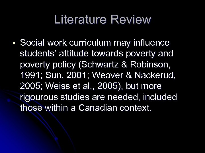 Literature Review § Social work curriculum may influence students' attitude towards poverty and poverty