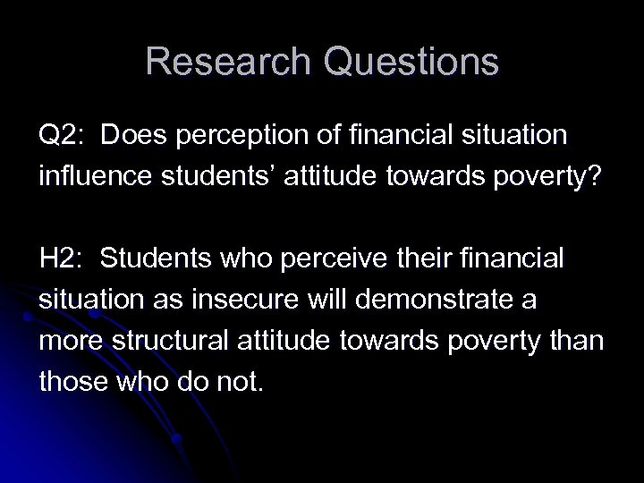 Research Questions Q 2: Does perception of financial situation influence students' attitude towards poverty?