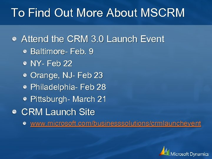 To Find Out More About MSCRM Attend the CRM 3. 0 Launch Event Baltimore-