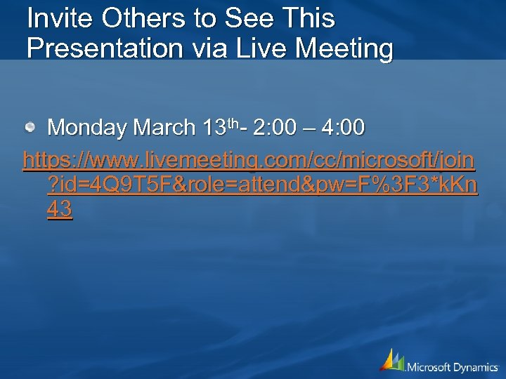 Invite Others to See This Presentation via Live Meeting Monday March 13 th- 2: