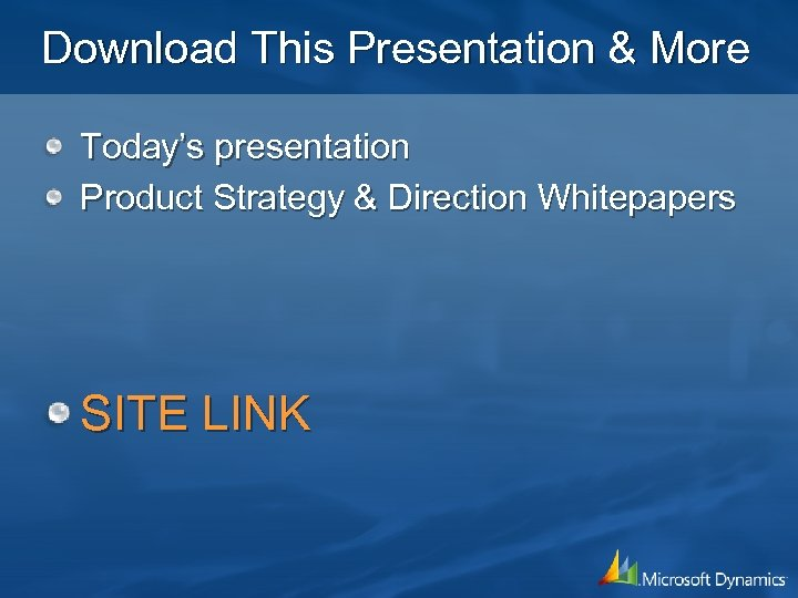 Download This Presentation & More Today's presentation Product Strategy & Direction Whitepapers SITE LINK