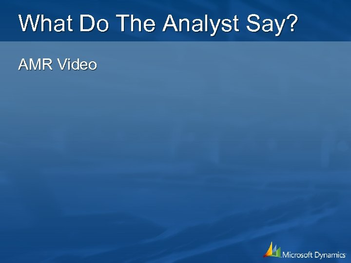 What Do The Analyst Say? AMR Video