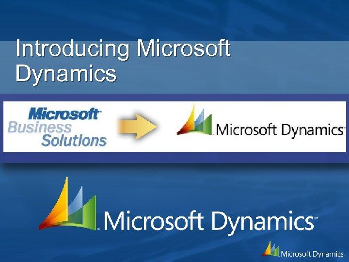 Introducing Microsoft Dynamics