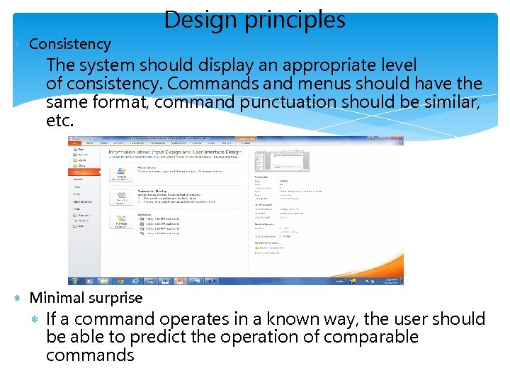 Design principles Consistency The system should display an appropriate level of consistency. Commands and