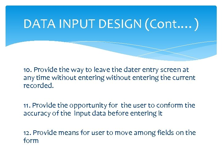 DATA INPUT DESIGN (Cont. …) 10. Provide the way to leave the dater entry