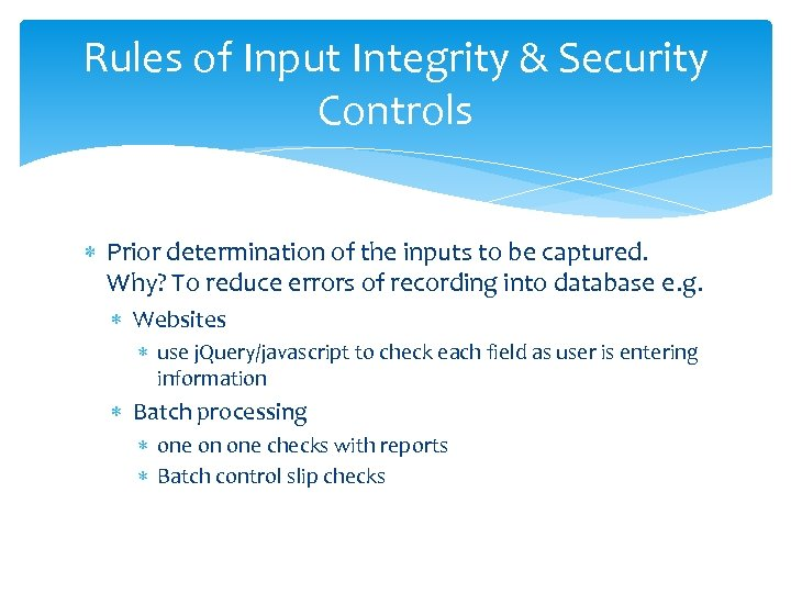 Rules of Input Integrity & Security Controls Prior determination of the inputs to be