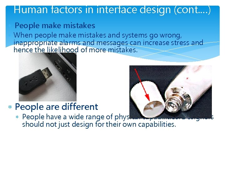 Human factors in interface design (cont. …) People make mistakes When people make mistakes