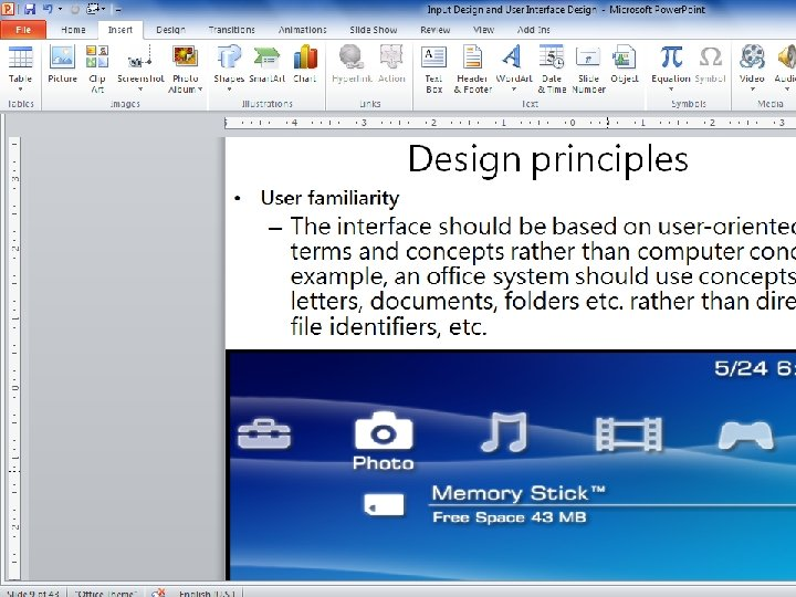 Design principles User familiarity The interface should be based on user-oriented terms and concepts