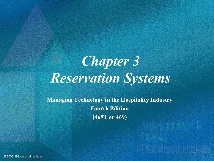 Chapter 3 Reservation Systems Managing Technology in the Hospitality Industry Fourth Edition (469 T