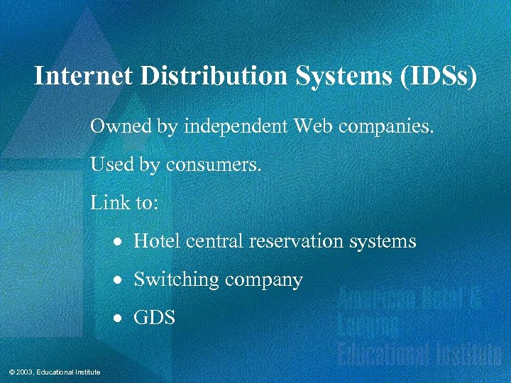 Internet Distribution Systems (IDSs) Owned by independent Web companies. Used by consumers. Link to: