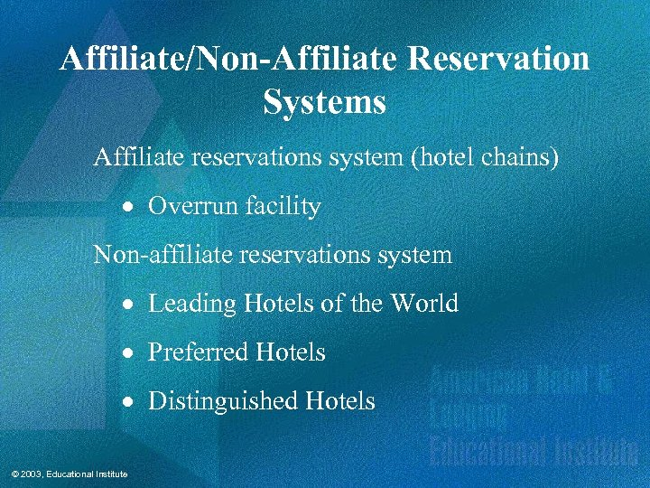 Affiliate/Non-Affiliate Reservation Systems Affiliate reservations system (hotel chains) · Overrun facility Non-affiliate reservations system