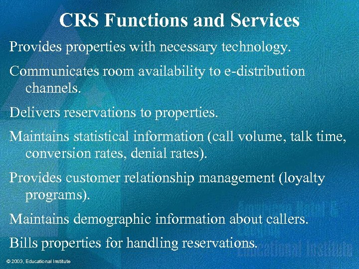 CRS Functions and Services Provides properties with necessary technology. Communicates room availability to e-distribution