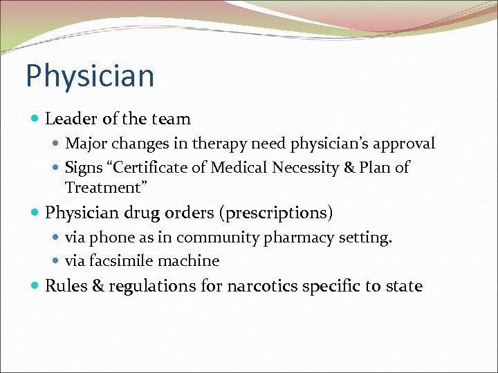 """Physician Leader of the team Major changes in therapy need physician's approval Signs """"Certificate"""