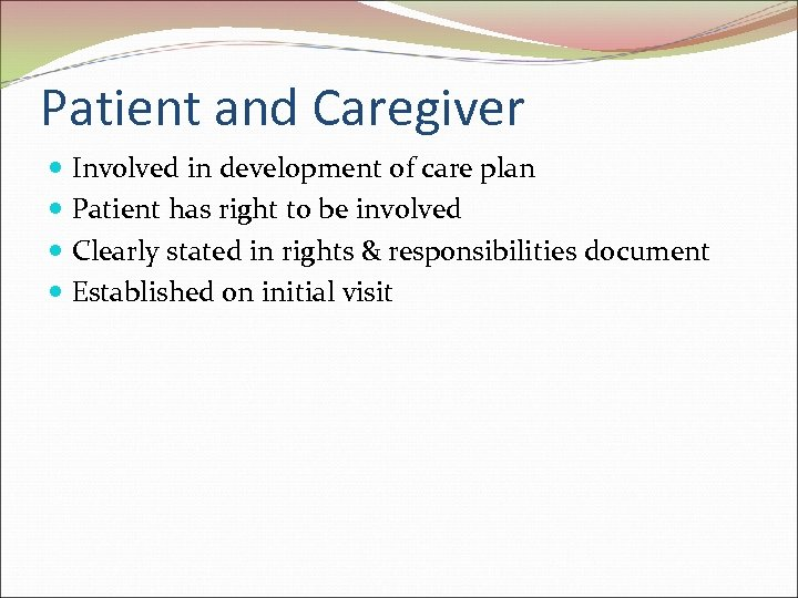 Patient and Caregiver Involved in development of care plan Patient has right to be