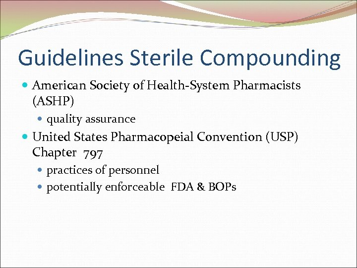Guidelines Sterile Compounding American Society of Health-System Pharmacists (ASHP) quality assurance United States Pharmacopeial