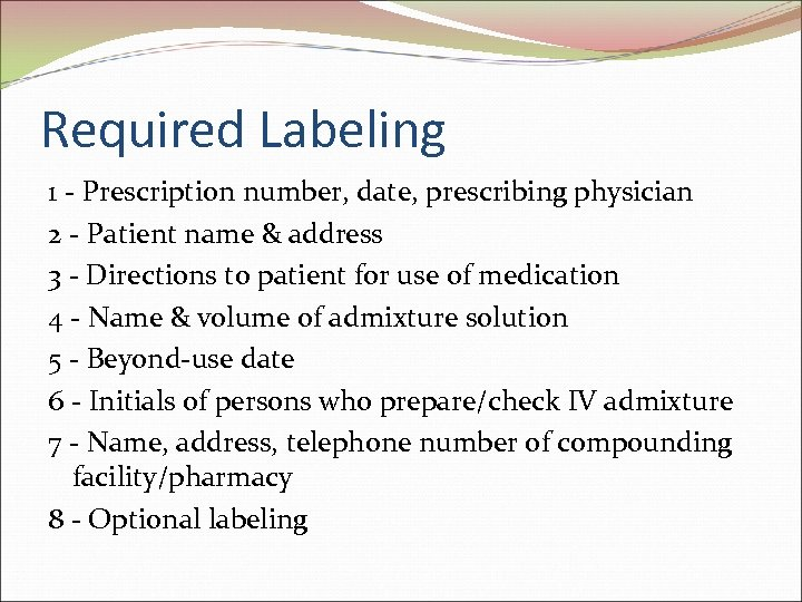 Required Labeling 1 - Prescription number, date, prescribing physician 2 - Patient name &