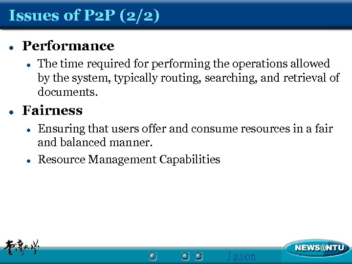 Issues of P 2 P (2/2) l Performance l l The time required for