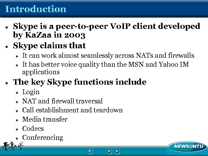 Introduction l l Skype is a peer-to-peer Vo. IP client developed by Ka. Zaa