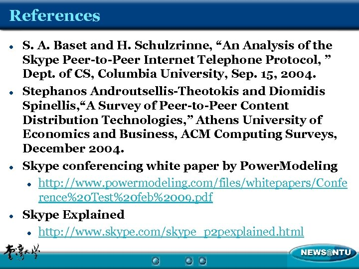 """References l l S. A. Baset and H. Schulzrinne, """"An Analysis of the Skype"""