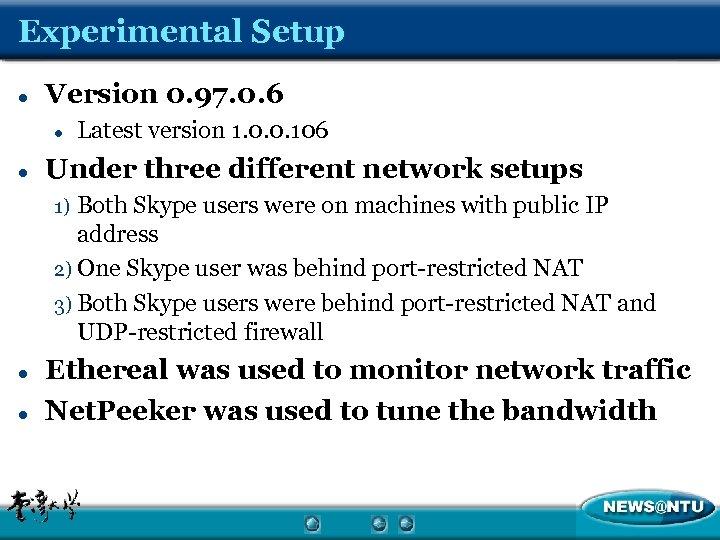 Experimental Setup l Version 0. 97. 0. 6 l l Latest version 1. 0.