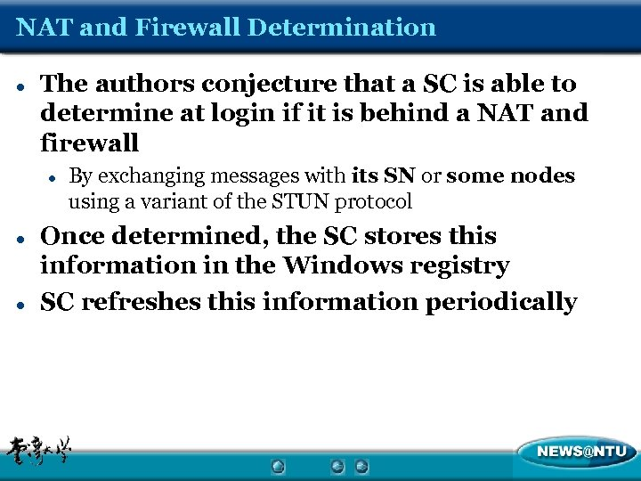 NAT and Firewall Determination l The authors conjecture that a SC is able to