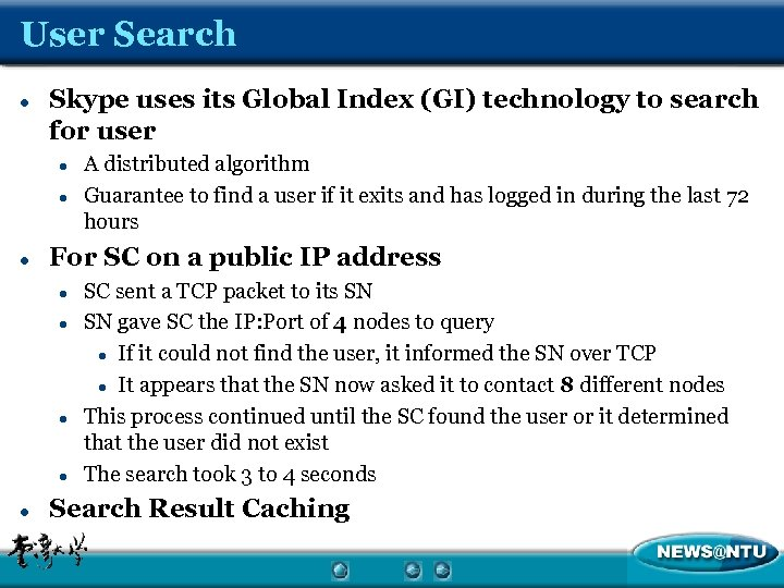 User Search l Skype uses its Global Index (GI) technology to search for user