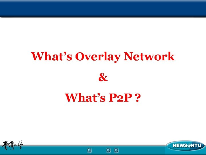 What's Overlay Network & What's P 2 P ?