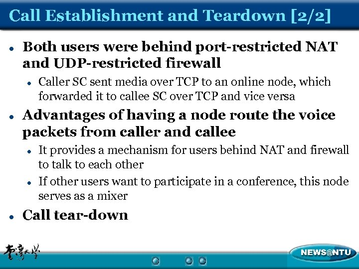 Call Establishment and Teardown [2/2] l Both users were behind port-restricted NAT and UDP-restricted