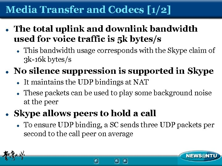 Media Transfer and Codecs [1/2] l The total uplink and downlink bandwidth used for