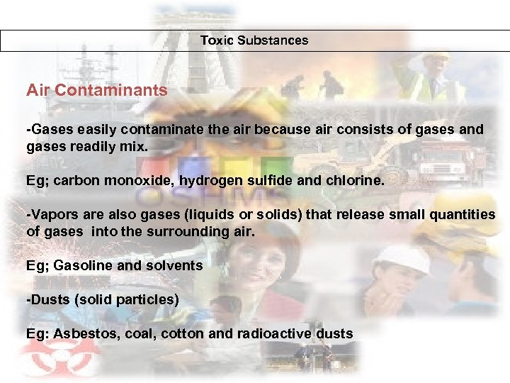 Toxic Substances Air Contaminants -Gases easily contaminate the air because air consists of gases