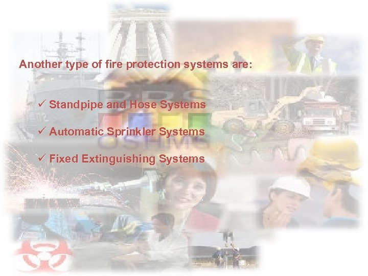 Another type of fire protection systems are: ü Standpipe and Hose Systems ü Automatic